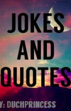 JOKES AND QUOTES ❤ by DuchPrincess