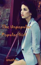 The Unpopular Popular Girl by agamyaa