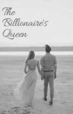 The Billionaire's Queen by devvvil689