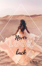Never look back by micky1o1