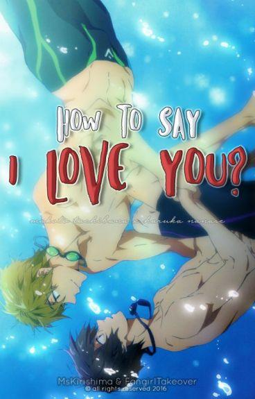 [MakoHaru] How to say I LOVE YOU