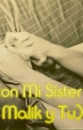 Sexo Con Mi Hermana [Zayn Malik Y Tu Terminada]
