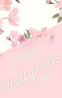 Đọc truyện [12 chòm sao] Pretty Girls