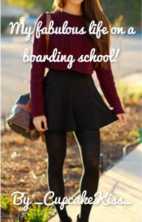 My fabulous life on a boarding school! by _CupcakeKiss_