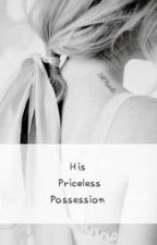 His Priceless Possession by ReedLeiWei