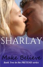 Make Believe (Book #2, PRETEND SERIES) by Sharlay
