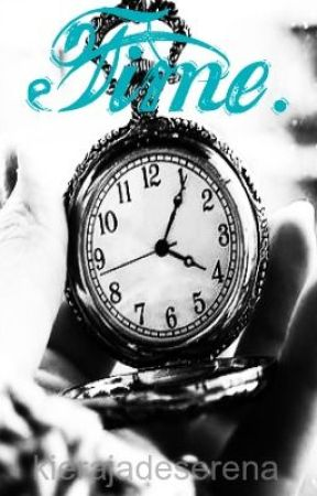 Time. by kierajadeserena