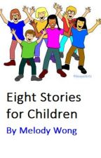 Eight Short Stories for Children by melowong
