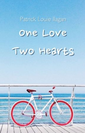 One Love, Two Hearts (ON-HOLD) by simplypatrick19