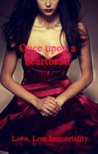 Once upon a heart beat. by EmilyCole721