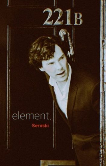 Element ➳ Sherlock x Reader