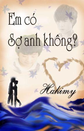 [Tỉ Hoành] Em Có Sợ Anh Không? by Hakimy