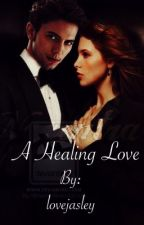 A Healing Love- Jasper Whitlock/OC Love Story by lovejasley