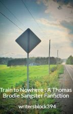 Train to Nowhere : A Thomas Brodie Sangster Fanfiction by writersblock394
