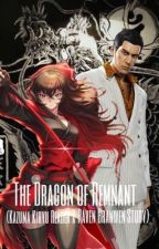 The Dragon of Remnant(Kazuma Kiryu Reader x Raven Branwen Story) by Etyion37