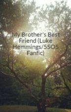 My brothers bestfriend by kiara_hemmings