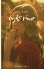 Night Moves • Steve Murphy by tactiboolin