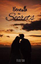 Beneath the Secrets by sooo_yah