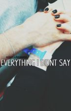 Everything I Didn't Say (Luke Hemmings) by Procrashtonates