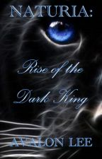 Naturia: Rise of the Dark King by Avalon_Lee