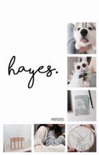 Hayes. -Editando. by tattooedhesc