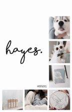 Hayes. by tattooedhesc