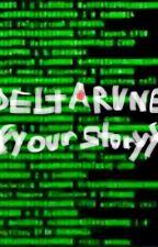 (Deltarune)  XYour StoryX by UnPoppedColonel
