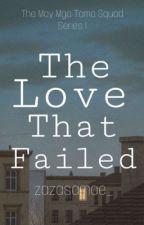 The Love That Failed (TMMTS Series 1) by zazasamae_