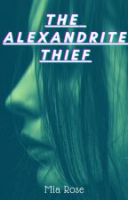 The Alexandrite Thief by Mia__rose
