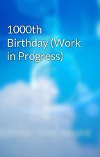 1000th Birthday (Work in Progress) by SkrymSkript