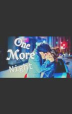 """One More Night"" - Harry styles Fanfiction by HoranStylesGirlxx"