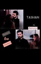 TASHAN by Ishqbaazianss