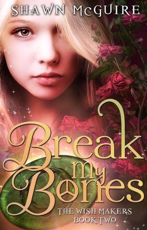 Break My Bones by ShawnMcGuire1