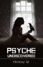 Psyche Undiscovered. by AnnieR