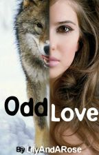 Odd Love ~ GirlxGirl (DISCONTINUED) by LilyAndARose