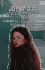 Jovens e Rebeldes by MyLourry