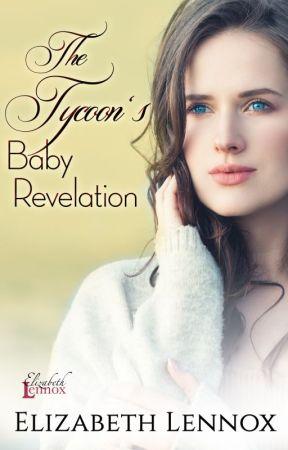 The Tycoon's Baby Revelation by ElizabethLennox