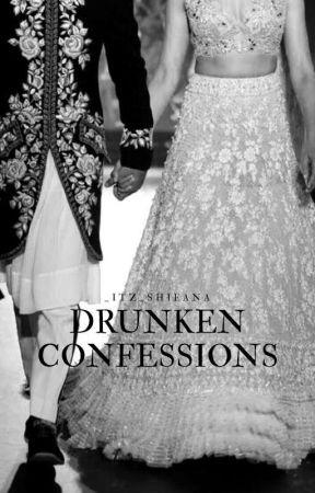 Drunken Confessions by _itz_shifana