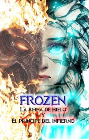 Frozen: La reina de hielo y el príncipe del infierno by El_loco_en_llamas