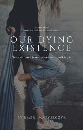 Our Dying Existence by _the_sky_of_stars