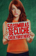 50 Sombras de Cliché. by CheekyBrothers