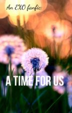 A Time For Us by angelicahallow