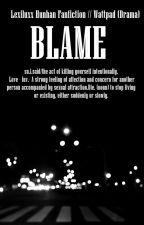 Blame ✓ by lexiluxx