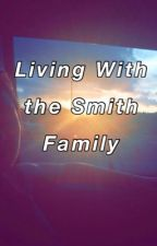Living With the Smith Family by Hailey9801