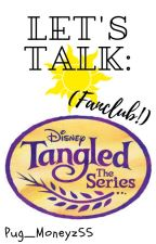 Let's Talk: Tangled The Series by Pug_Moneyz55