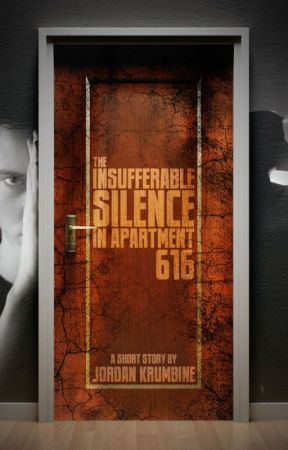 The Insufferable Silence in Apartment 616 by JordanKrumbine