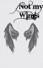Not My Wings by johnlennonlives
