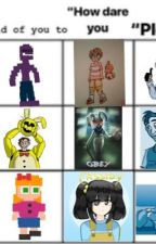 Increct fnaf quotes mostly afton's and Emily's by splosh_the_dragon