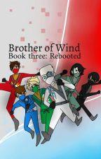 BIG BROTHER MORRO {book three: rebooted} by DatNinjaLloyd