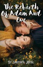 The Rebirth of Adam and Eve by ShriyuktaAryal